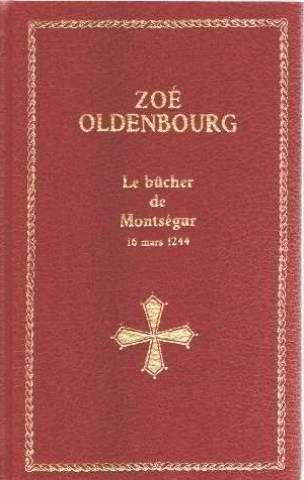 Le bûcher de Montségur : 16 mars 1244 (Les trésors de la littérature) par Zoé Oldenbourg