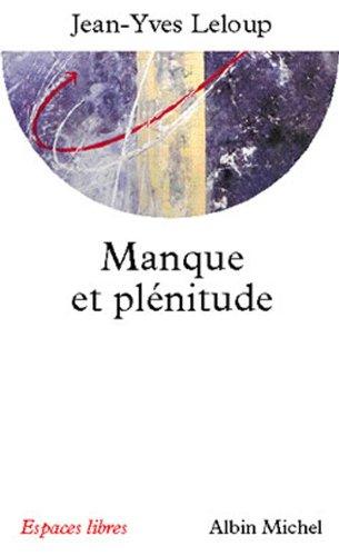 Manque et plénitude : Eléments pour une mémoire de l'essentiel (Espaces libres) par Jean-Yves Leloup
