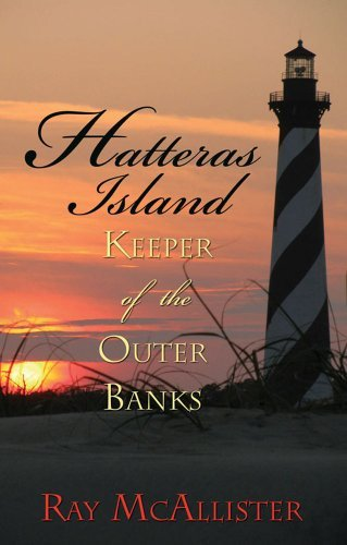 Hatteras Island: Keeper of the Outer Banks by Ray McAllister (2009-04-01)