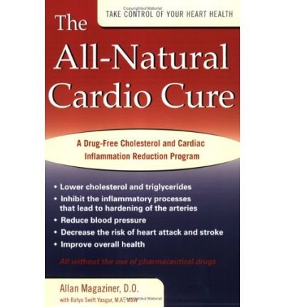 The All-natural Cardio Cure: A Drug-free Cholesterol and Cardiac Inflammation Reduction Program (Hardback) - Common