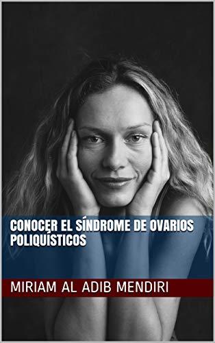 CONOCER EL SÍNDROME DE OVARIOS POLIQUÍSTICOS (Spanish Edition)