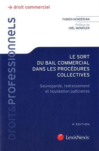 Le sort du bail commercial dans les procédures collectives: Sauvegarde, redressement et liquidation judiciaires.