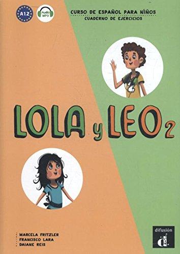 Lola y Leo: Cuaderno de ejercicios + audio MP3 descargable 2 (A1.2)
