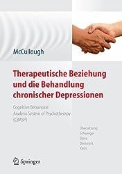 Therapeutische Beziehung und die Behandlung chronischer Depressionen: Cognitive Behavioral Analysis System of Psychotherapy (CBASP). Aus dem Amerikanischen ... von Schweiger, Sipos, Demmert, Klein
