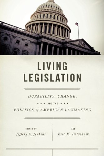 Living Legislation: Durability, Change, and the Politics of American Law Making