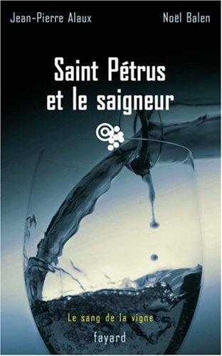 Saint Pétrus et le saigneur par Jean-Pierre Alaux, Noël Balen