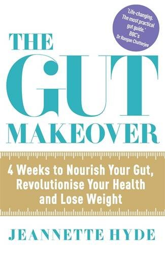 the-gut-makeover-4-weeks-to-nourish-your-gut-revolutionise-your-health-and-lose-weight