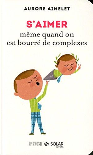 S'aimer même quand on est bourré de complexes (HARMONIE) (French Edition)