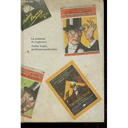 Les aventures d'Arsene Lupin, tome 1 : La comtesse de cagliostro Arsene Lupin, gentleman-cambrioleur