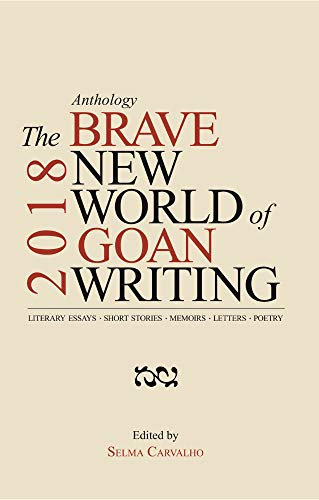 The Brave New World of Goan Writing 2018 (English Edition)