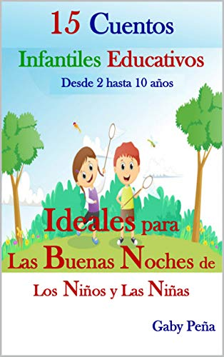 15 CUENTOS INFANTILES EDUCATIVOS (Desde 2 hasta 10 años): IDEALES ...