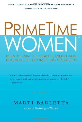 Prime Time Women: How to Win the Hearts, Minds, and Business of...