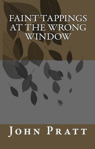 Faint Tappings at the Wrong Window (English Edition) eBook ...