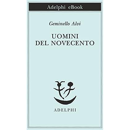 Uomini Del Novecento (Piccola Biblioteca Adelphi Vol. 348)