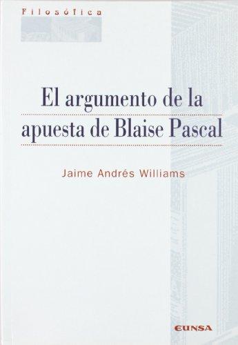 El argumento de la apuesta de Blaise Pascal (Filosofía)