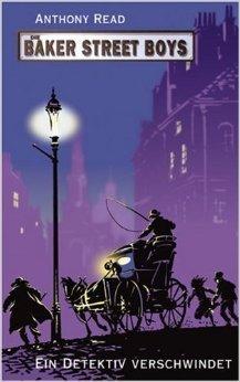 Die Baker Street Boys: Ein Detektiv verschwindet von Anthony Read ( Oktober 2013 )