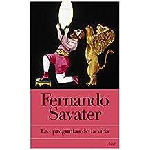 Las preguntas de la vida (Biblioteca Fernando Savater)