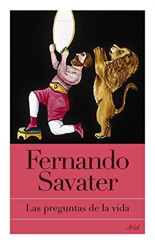 Las preguntas de la vida por Fernando Savater