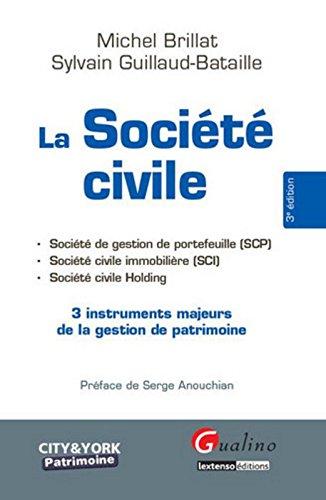 La société civile : 3 instruments majeurs de la gestion de patrimoine por Michael Brillat