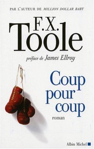 Coup Pour Coup (Romans, Nouvelles, Recits (Domaine Etranger)) par F Toole