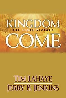 Kingdom Come (Left Behind, No. 13) von [LaHaye, Tim, Jenkins, Jerry B.]