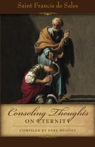 Consoling Thoughts of St. Francis de Sales On Eternity