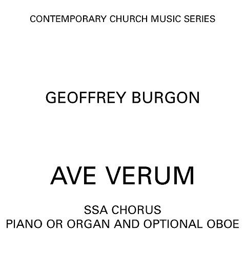 Geoffrey Burgon: Ave Verum. Partitions pour SSA, Accompagnement Piano, Hautbois - Chester Labs