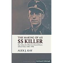 The Making of an SS Killer: Das Leben des Obersturmbannführers Alfred Filbert 1905-1990