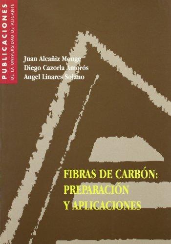 Fibras de carbón: preparación y aplicaciones (Monografías) por D. Cazorla Amorós