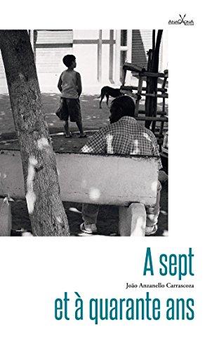 A sept et à quarante ans: La poésie du quotidien brésilien