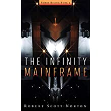 The Infinity Mainframe (Tombs Rising Book 3)