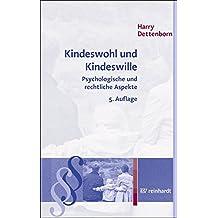 Kindeswohl und Kindeswille: Psychologische und rechtliche Aspekte