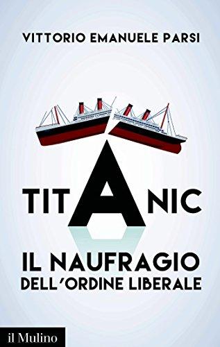 Titanic: Il naufragio dell'ordine liberale (Contemporanea)