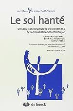 Le soi hanté - Dissociation structurelle et traitement de la traumatisation chronique de Onno Van der Hart