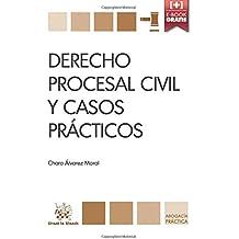 Derecho Procesal Civil y Casos Prácticos (Abogacía práctica)