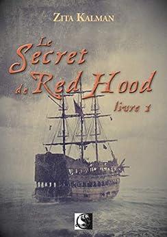 Le secret de Red Hood, Livre 1 (VFB.ROMANS.NOUV) par [Kalman, Zita]
