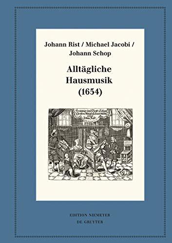 Alltägliche Hausmusik (1654): Kritische Ausgabe und Kommentar. Kritische Edition des Notentextes (Neudrucke deutscher Literaturwerke. N. F. 99)
