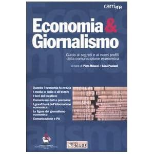 Economia & giornalismo. Guida ai segreti e ai nuov