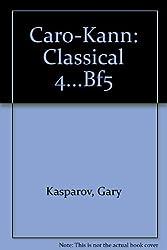 Caro-Kann: Classical 4...Bf5 (The Macmillan Chess Library) by Gary Kasparov (1984-12-01)