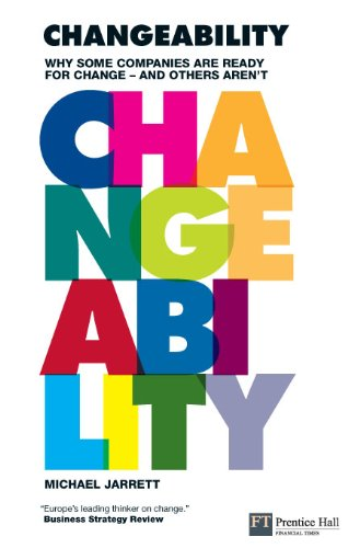 Changeability: Why some companies are ready for change - and others aren't (Financial Times Series) (English Edition)