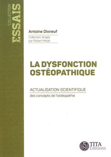 La dysfonction ostopathique : Actualisation scientifique des concepts de l'ostopathie