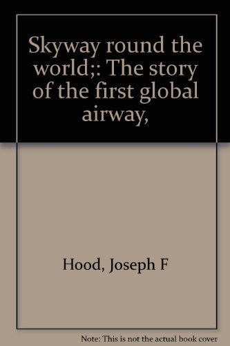 skyway-round-the-world-the-story-of-the-first-global-airway