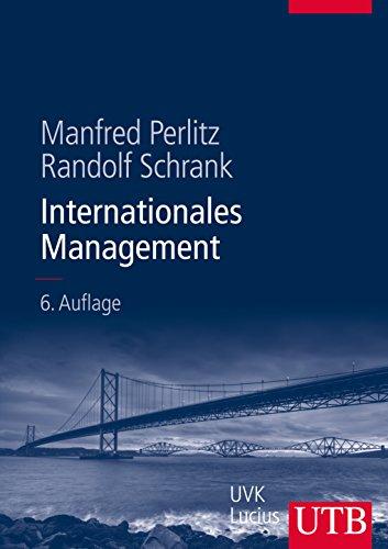 Internationales Management (Unternehmensführung, Band 8481)