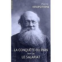 La conquête du pain: suivi de Le salariat (French Edition)
