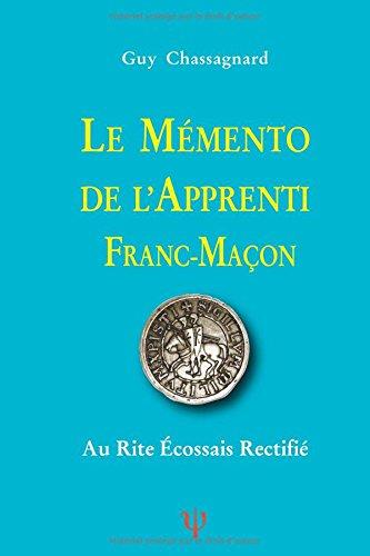 LE MMENTO DE L'APPRENTI FRANC-MAON AU R.E.R.: AU Rite cossais rectifi