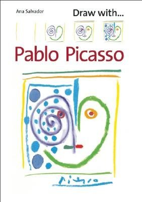 Draw With Pablo Picasso by Salvador, Ana (2007) Paperback
