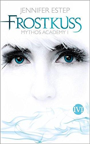 Buchseite und Rezensionen zu 'Frostkuss: Mythos Academy 1' von Jennifer Estep