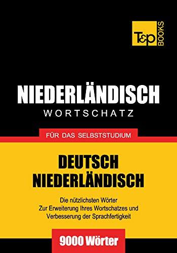 Deutsch-Niederländischer Wortschatz für das Selbststudium - 9000 Wörter