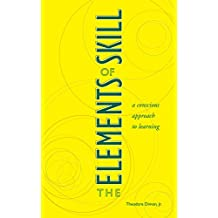 The Elements of Skill: A Conscious Approach to Learning