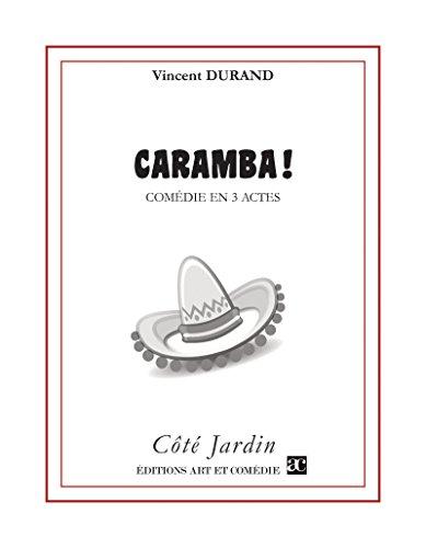 Caramba: Comédie en 3 actes